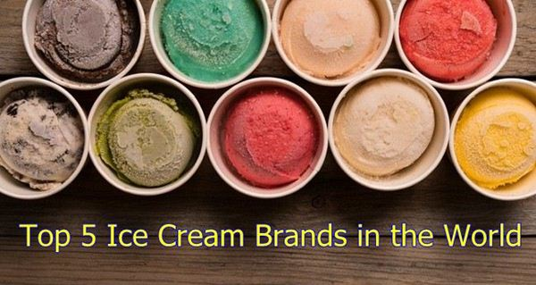 Top 5 Ice Cream Brands in the World